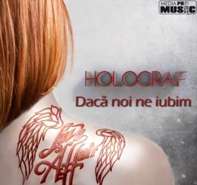 """Un nou videoclip filmat de Holograf pentru piesa """"Daca noi ne iubim"""""""