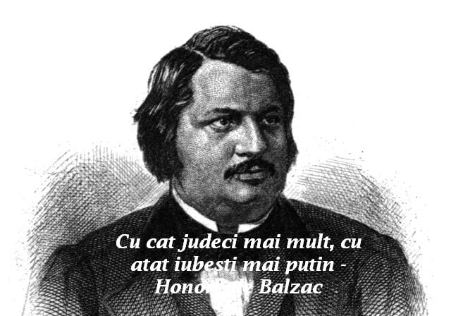 Cu cat judeci mai mult, cu atat iubesti mai putin – Honore de Balzac