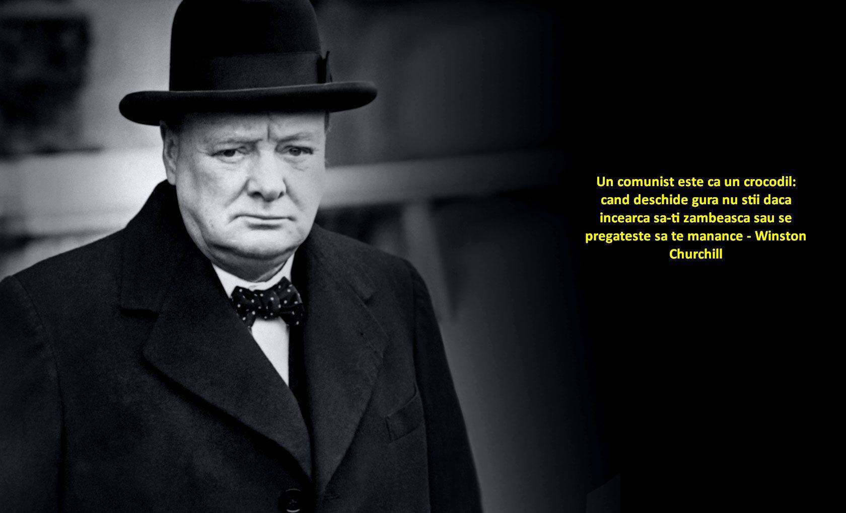 Un comunist este ca un crocodil: cand deschide gura nu stii daca incearca sa-ti zambeasca sau se pregateste sa te manance – Winston Churchill