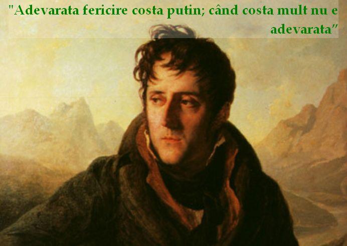 """""""Adevarata fericire costa putin; cand costa mult nu e adevarata"""" – Francois-Rene de Chateaubriand"""