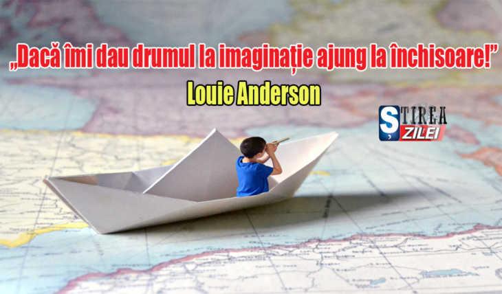 """""""Daca imi dau drumul la imaginatie ajung la inchisoare!"""" – Louie Anderson"""